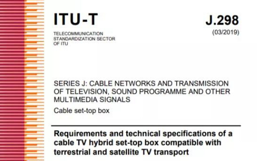 Skyworth Digital Multimode Set Top Box International Standard (ITU-T J.298) was officially approved and released by the International Telecommunication Union